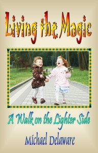 Living the Magic: A Walk on the Lighter Side